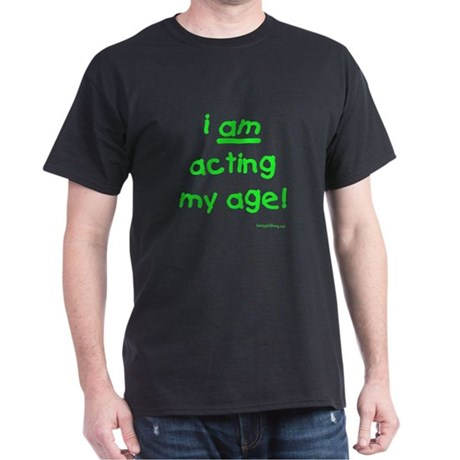Acting My Age Black T-Shirt