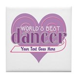 Personalize World's Best Dancer Tile Coaster
