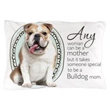 Bulldog Mom Pillow Case