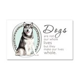Dogs Make Lives Whole -Malamute Car Magnet 20 x 12