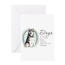 Dogs Make Lives Whole -Malamute Greeting Card