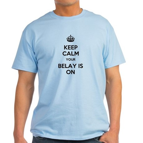 Keep Calm Belay is On Light T-Shirt