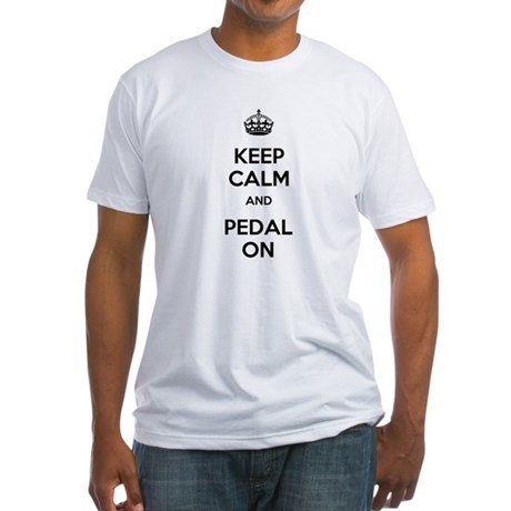 Keep Calm and Pedal On Fitted T-Shirt