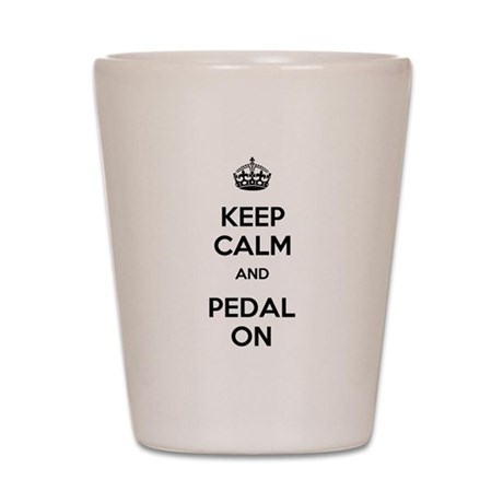 Keep Calm and Pedal On Shot Glass