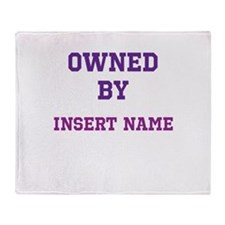 Customizable (Owned By) Throw Blanket