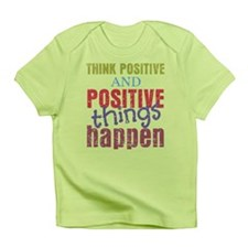Think Positive and Positive Things Happen Infant T