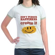 Don't Pursue Happiness, Create it T