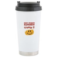 Don't Pursue Happiness, Create it Ceramic Travel M