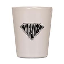 Superweaver(metal) Shot Glass