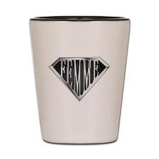 SuperFemme(metal) Shot Glass