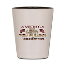 A Woman For President Shot Glass