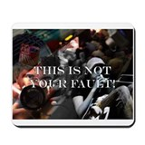 THIS IS NOT YOUR FAULT! Mousepad