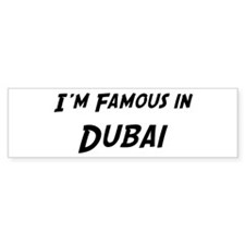 Famous in Dubai Bumper Bumper Sticker
