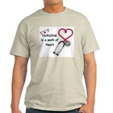 Nurses Work of Heart  T-Shirt