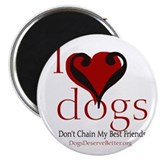I Love Dogs: Don't Chain My B Magnet