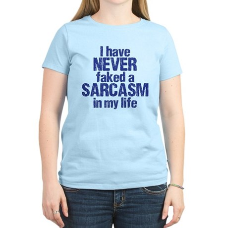 faked a sarcasm Women's Light T-Shirt