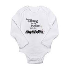 I'm not asking for the bodies Long Sleeve Infant B