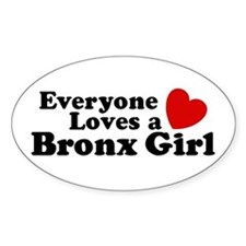 Everyone Loves a Bronx Girl Decal