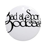 Bad at Sports Ornament (Round)