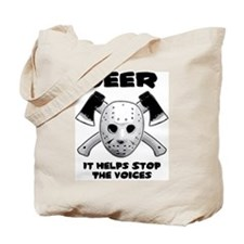 Beer Helps Stop The Voices Tote Bag
