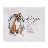 Dogs Make Lives Whole -Boxer Throw Blanket