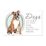 Dogs Make Lives Whole -Boxer Mini Poster Print