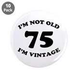 "75th Funny Birthday 3.5"" Button (10 pack)"