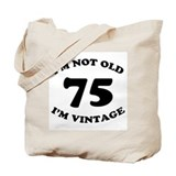 75th Funny Birthday Tote Bag