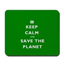 Keep Calm SAVE THE PLANET! Mousepad