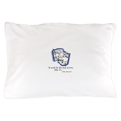 Music be the Food of Love Pillow Case