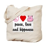 Peace Love and Hipponess Tote Bag