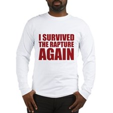 I Survived The Rapture Again Long Sleeve T-Shirt