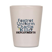 F*ck Deployments Shot Glass