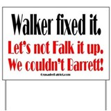 Walker fixed it. Yard Sign