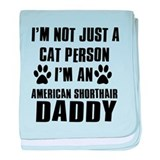 American Shorthair Daddy baby blanket