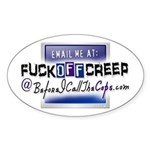 Email Me at FuckOffCreep Oval Sticker