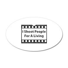 I Shoot People 22x14 Oval Wall Peel