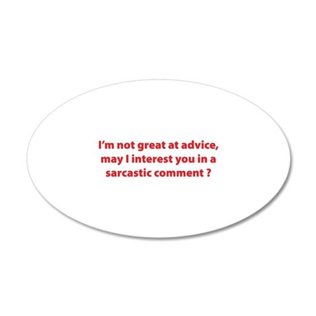 Sarcastic Comment 22x14 Oval Wall Peel