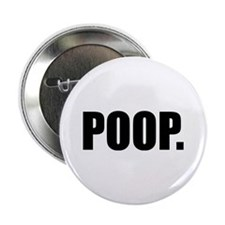 "Poop humor 2.25"" Button"