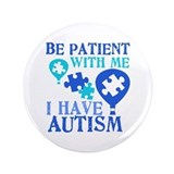 Be Patient Autism 3.5&quot; Button
