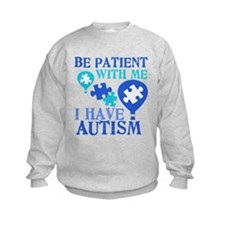 Be Patient Autism Sweatshirt