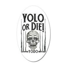 YOLO or Die 22x14 Oval Wall Peel