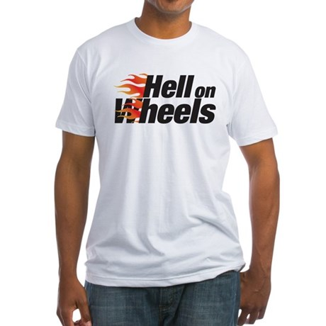 hell on wheels Fitted T-Shirt