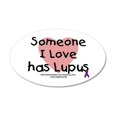 Someone I love has Lupus 22x14 Oval Wall Peel