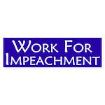 Work for Impeachment bumper sticker