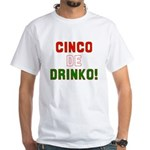 Cinco De Mayo White T-Shirt