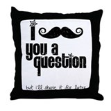 I mustache you a question Throw Pillow