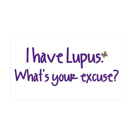 I have Lupus. What's your exc 38.5 x 24.5 Wall Pee