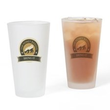 Honey Badger Bring It Drinking Glass