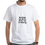 Reading the Bible made me an White T-Shirt